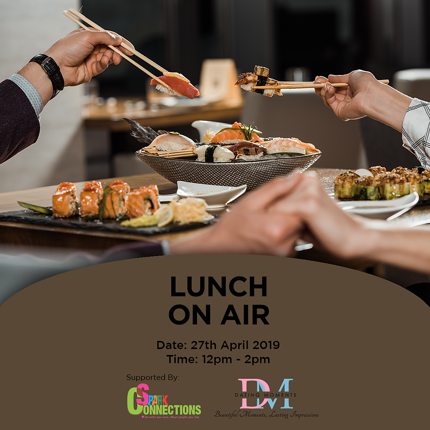 (CALLING FOR MORE GENTLEMEN) Lunch on Air (50% OFF!)