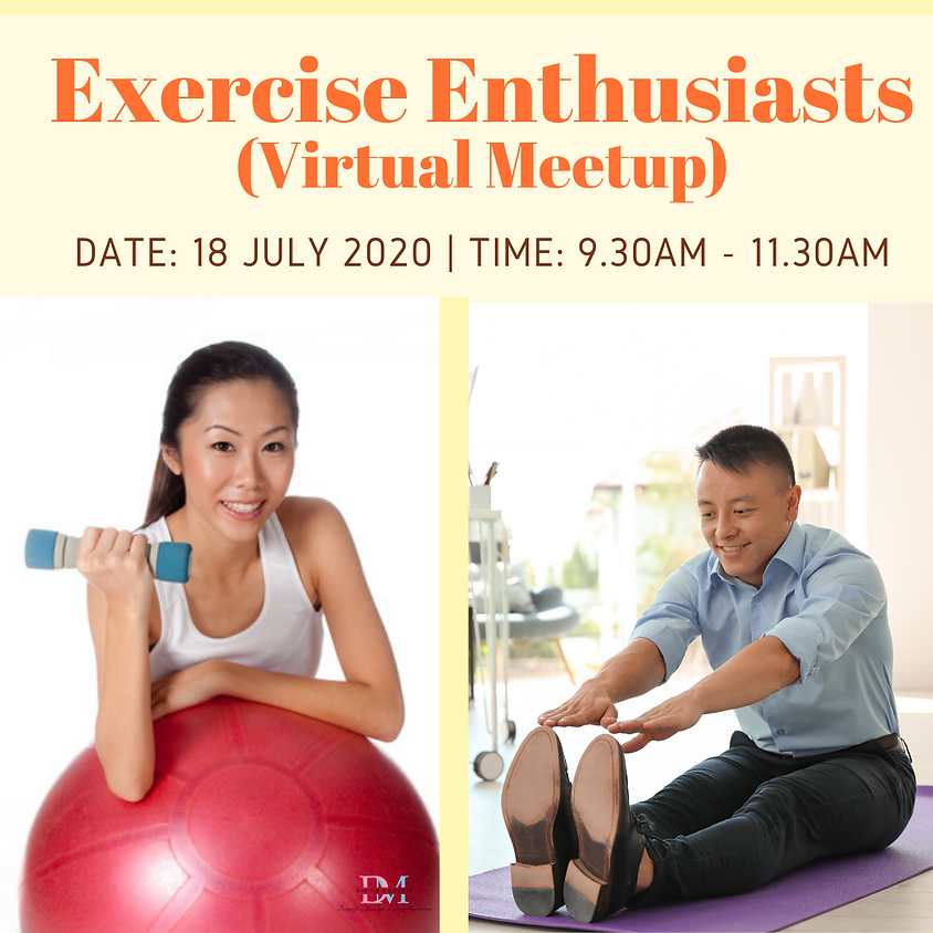 CALLING FOR LADIES! Exercise Enthusiasts (Virtual Meetup)