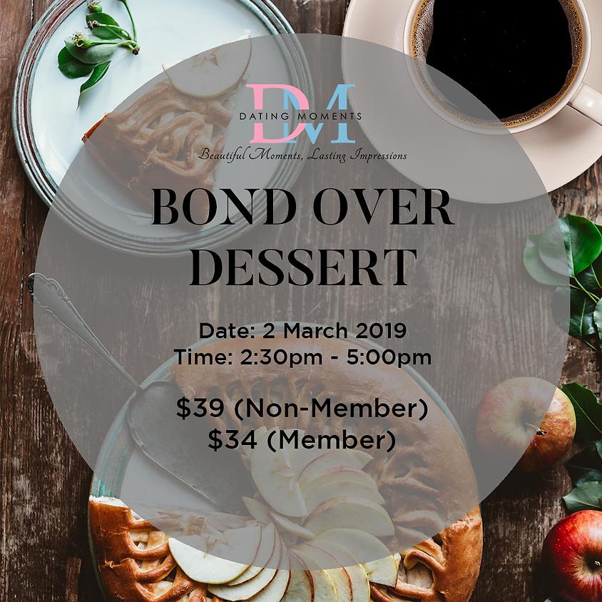 Bond Over Dessert