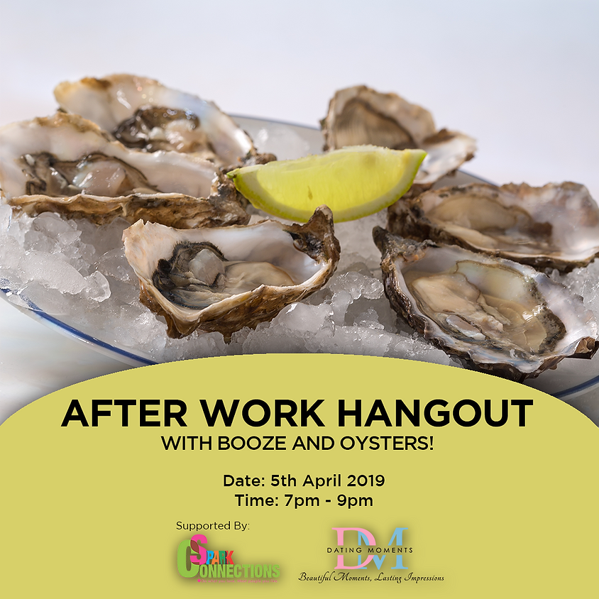 (CALLING FOR LADIES!) After Work Hangout with Booze and Oysters! (50% OFF!)