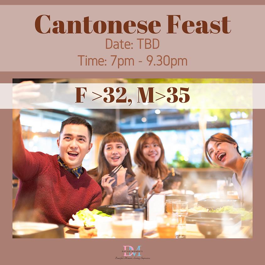LAST 2 SLOTS FOR LADIES! Cantonese Feast (For ladies > 32, Males >35)