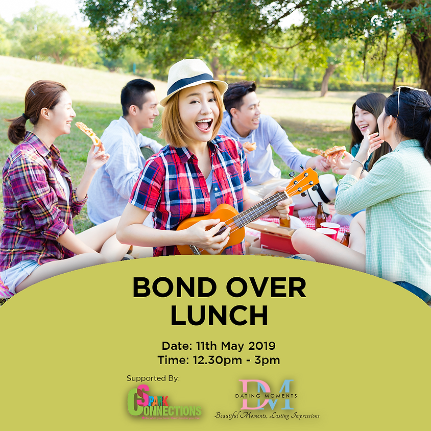 (EVENT FULL) Bond Over Lunch (50% OFF!)
