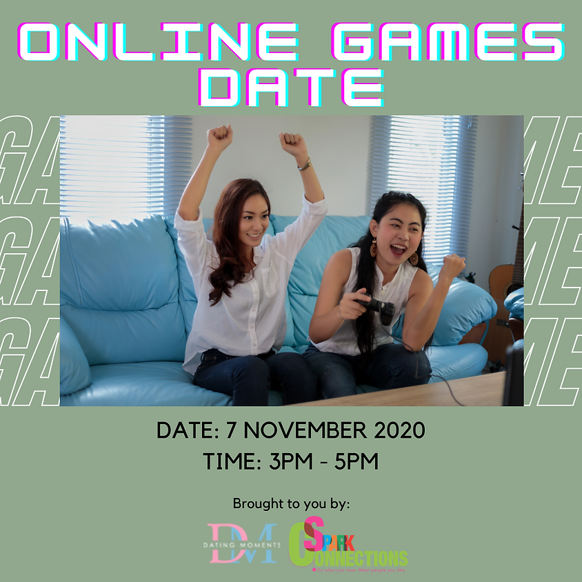 CALLING FOR LADIES! Online Games Date (50% OFF)