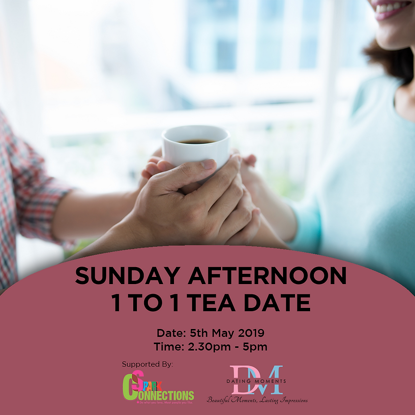Sunday Afternoon 1 to 1 Tea Date (50% OFF!)
