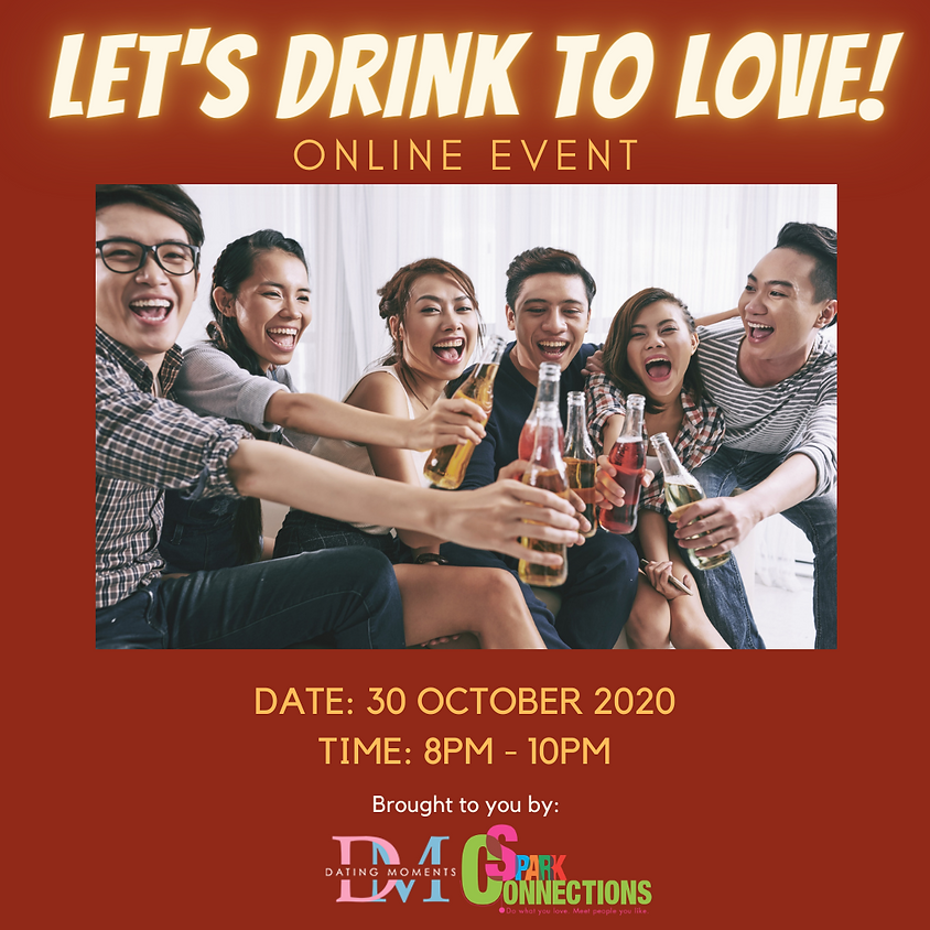 CALLING FOR LADIES! Let's Drink to Love! (Online Event) (50% OFF)