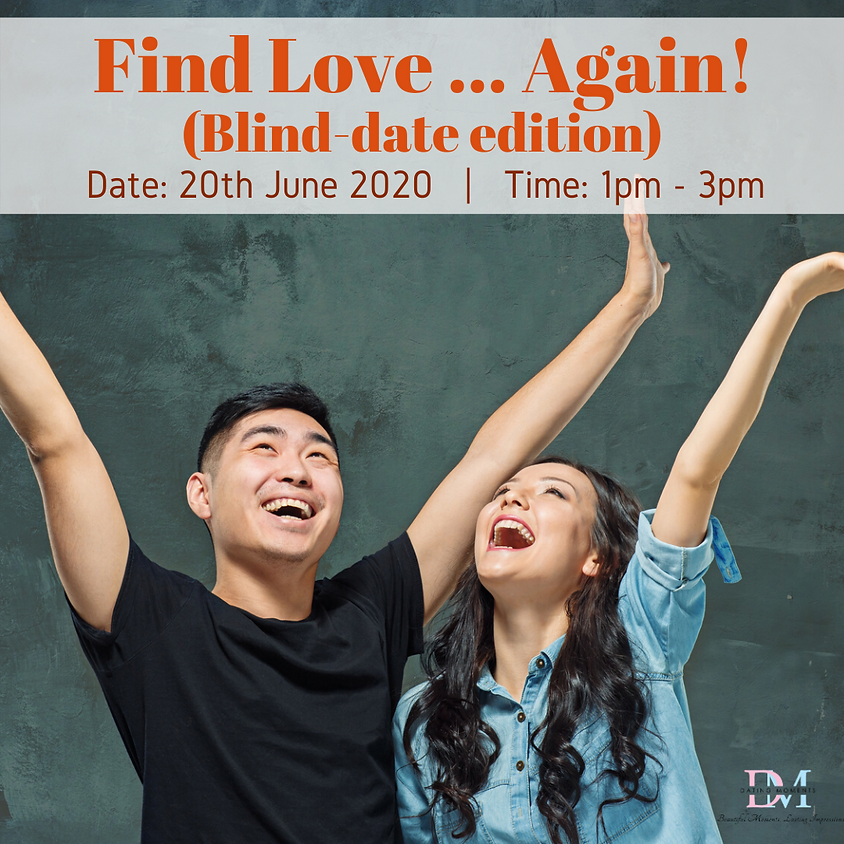 CALLING FOR GENTS! Find Love... Again! (Blind-date edition)