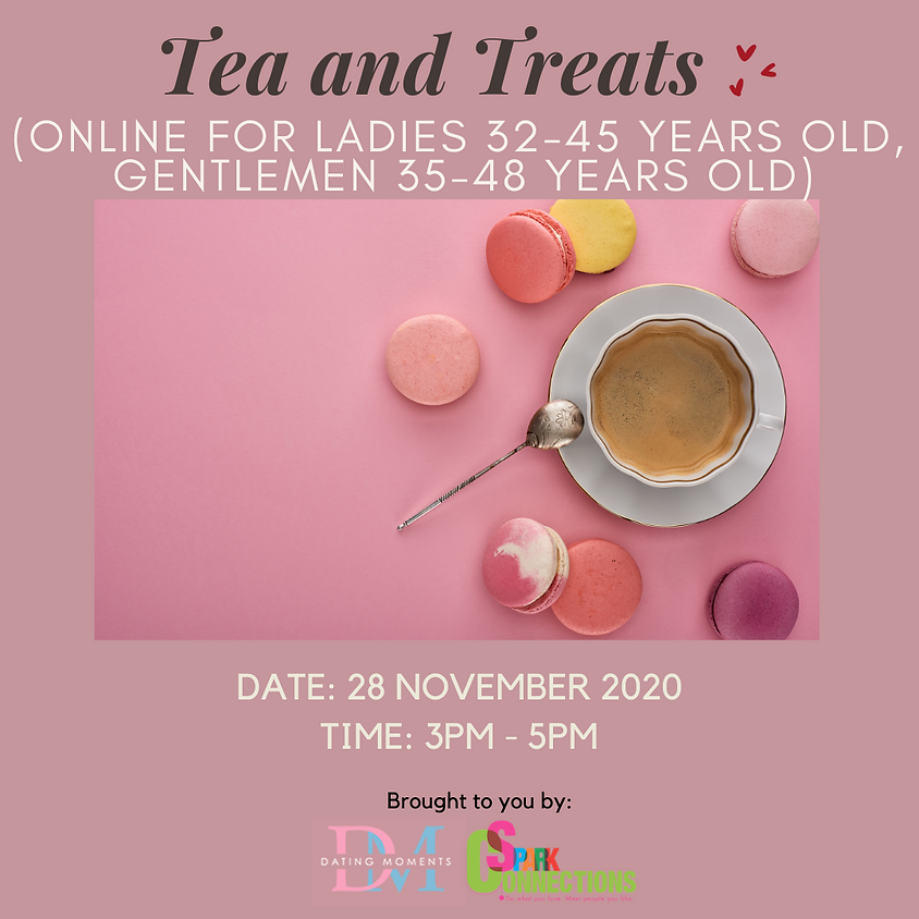 CALLING FOR GENTS! Tea and Treats (Online; for ladies 32-45 years old, gentlemen 35-48 years old) (50% OFF)