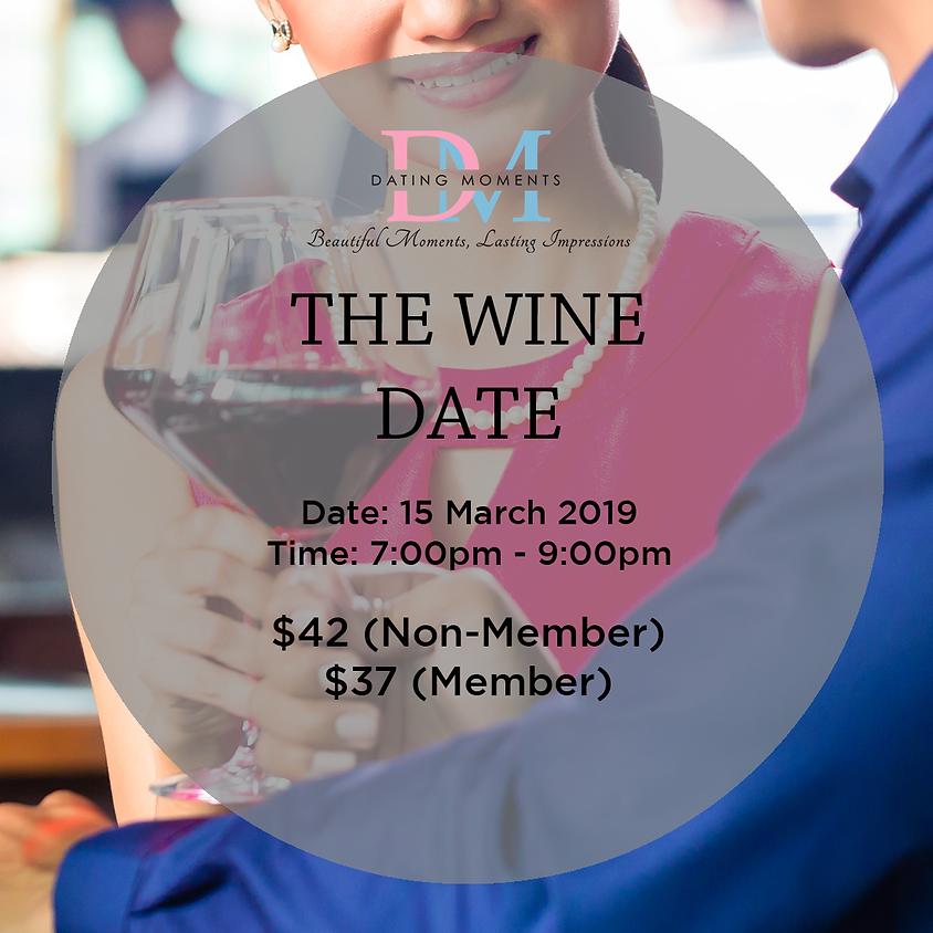 (CALLING FOR LADIES! GENTLEMEN FULL!) The Wine Date