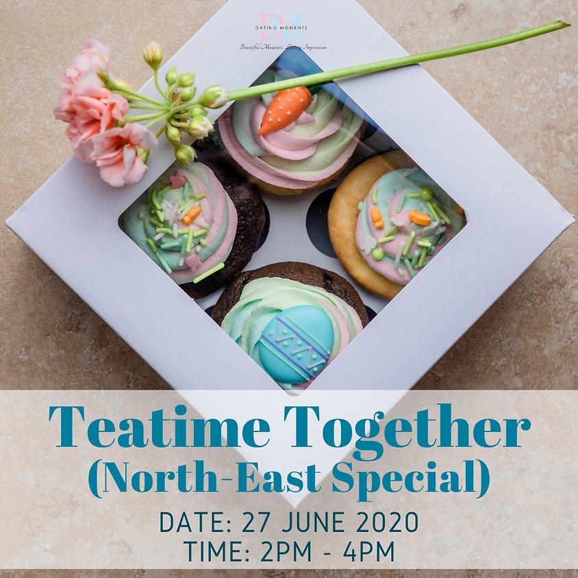 Teatime Together! (North-East Special)