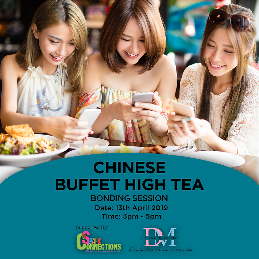 (Calling for more Ladies) Chinese Buffet High Tea Bonding Session (50% OFF!)