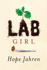 """Lab Girl"""" - Hope Jahren - 2011 - book"""