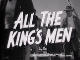 ALL THE KINGS MEN – 1949 – movie