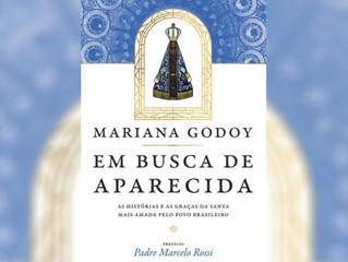 Jornalista lança livro sobre Virgem Aparecida e retrata a devoção dos brasileiros