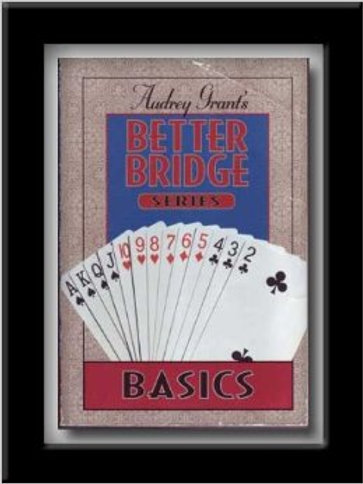 Better Bridge Series - BASICS- By Audrey Grant