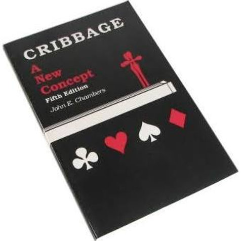 CRIBBAGE - A New Concept - John E. Chambers
