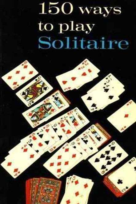 150 Ways to play Solitaire