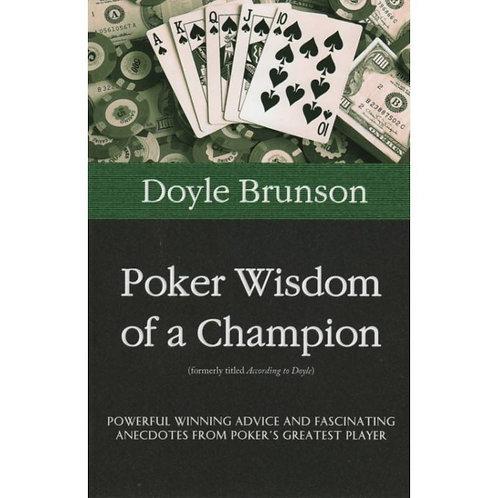 Poker Wisdom of a Champion By Doyle Brunson