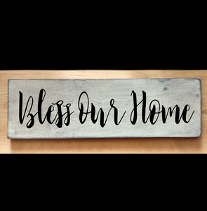 """Our 5 x 18"""" Bless Our Home Sign is one of our top sellers. Order a custom color!"""