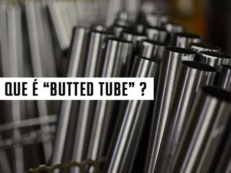 """O que é """"Butted tube"""" ?"""