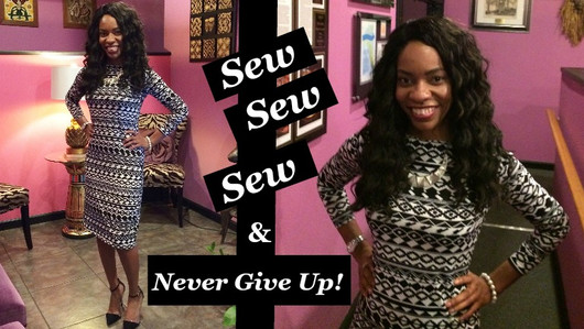 Sew, Sew, Sew, & Don't Give Up!