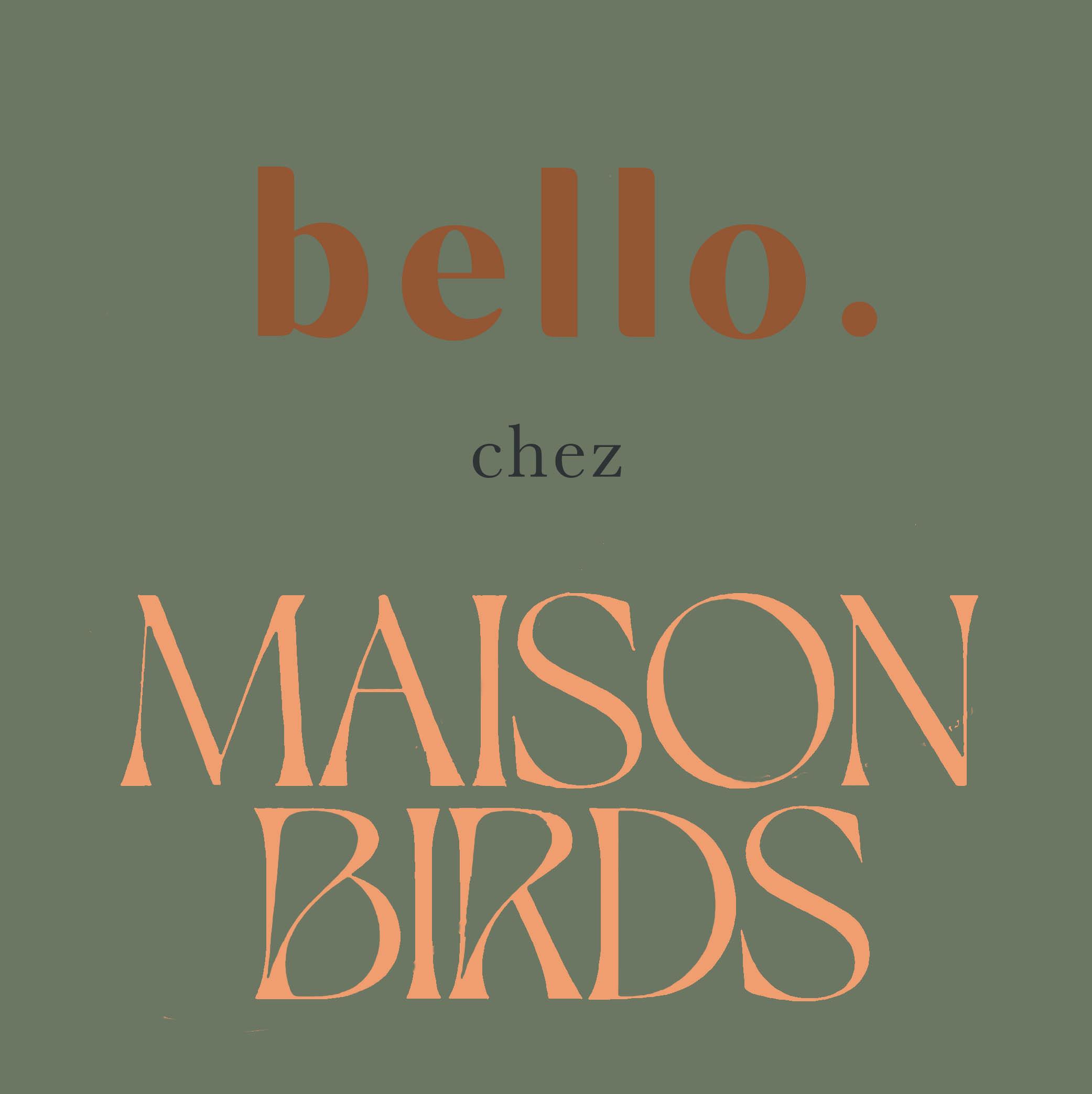 Atelier Moulage - Maison Birds