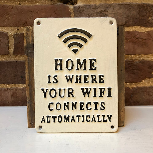 Cast Iron HOME IS WHERE YOUR WIFI CONNECTS AUTOMATICALLY Wall Plaque
