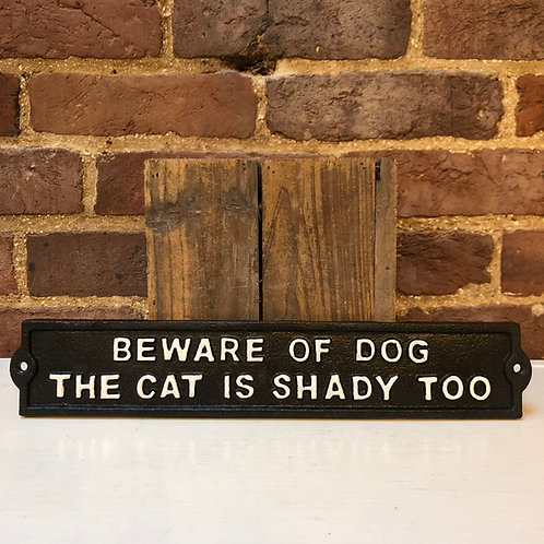 Cast Iron BEWARE OF DOG/THE CAT IS SHADY TOO Wall Plaque