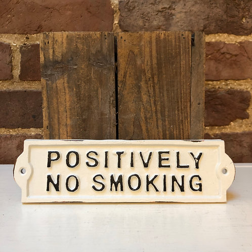 Cast Iron POSITIVELY NO SMOKING Wall Plaque