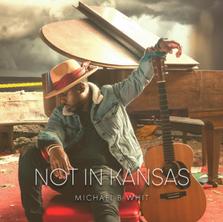 Michael B Whit - Not in Kansas (2020)