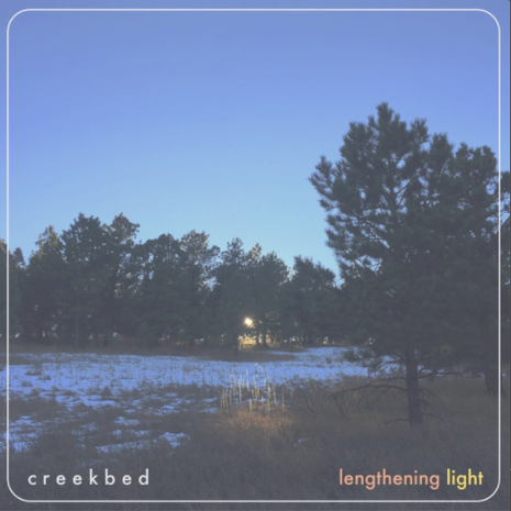 Creekbed - Lengthening Light (2020)