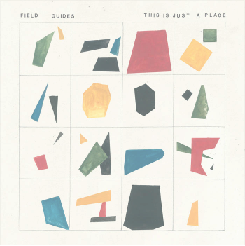 Field Guides -This is Just a Place (2019)