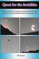 Quest for the Invisibles by Nik Hayes. Invisible UFOs captured in the infrared and the ultraviolet