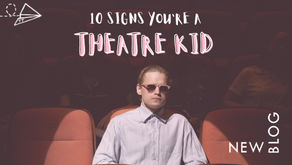 Blog: 10 Signs You're a Theatre Kid