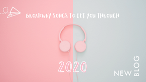 Blog: Our 2020 Broadway Playlist