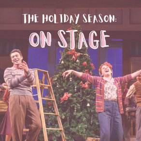 Blog: The Holiday Season...on Stage!