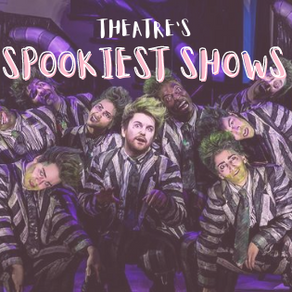 Blog: Theatre's Spookiest Shows