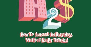 Review: How To Succeed in Business Without Really Trying at the Goodwood Institute