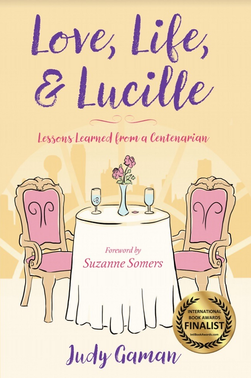 Love, Life, and Lucille : Lessons Learned from a Centenarian