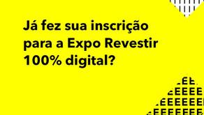 Estão abertas as inscrições para a EXPO REVESTIR 2021 – 100% DIGITAL