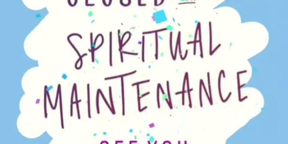 Spiritual Maintenance Break