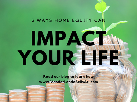 3 Ways Home Equity Can Impact a Household