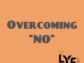 """Overcoming """"NO"""""""