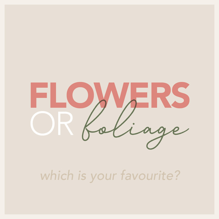 Flowers or Foliage?