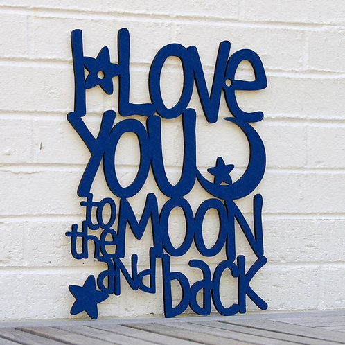 I Love You to the Moon and Back Wood Wall Sign
