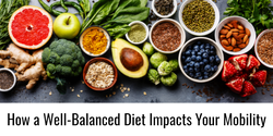 How a Well-Balanced Diet Impacts Your Mobility