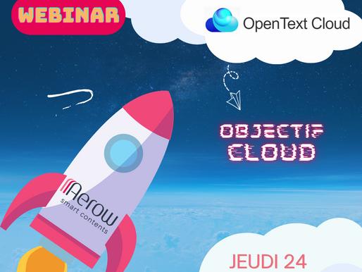 Jeudi 24 Juin : « Objectif Cloud » :           Les nouveautés OpenText et l'importance du Cloud