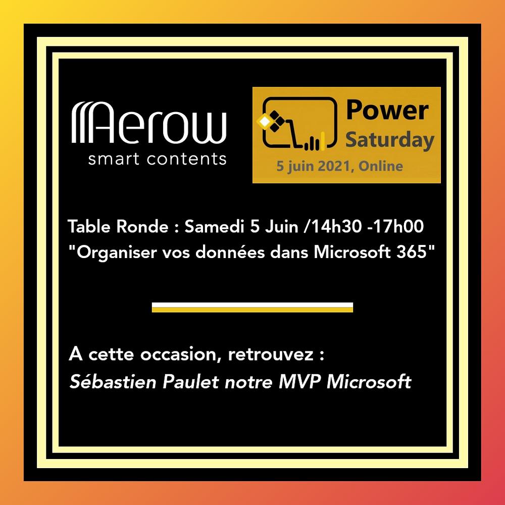 Evènement du 05/06/2021:   « Power Saturday ». Table Ronde - Organiser vos données dans Microsoft 365.