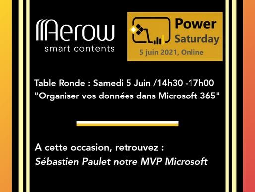 Samedi 5 Juin : « Power Saturday » :    Table Ronde - Organiser vos données dans Microsoft 365