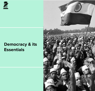 Essentials of Democracy – A View