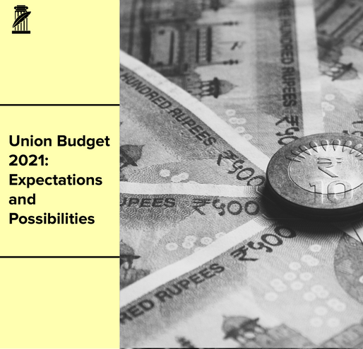 Union Budget 2021: Expectations and Possibilities